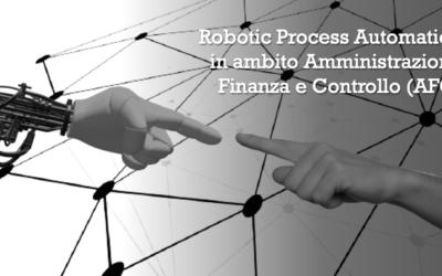Robotic Process Automation in ambito Amministrazione Finanza e Controllo (AFC)